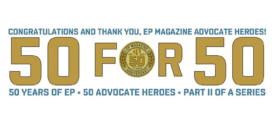 50 for 50: Congratulations and Thank You, EP Magazine Advocate Heroes! Part II